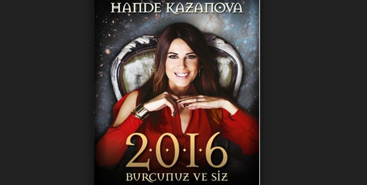 Hande Kazanova'dan 2016 Yılı Çok Özel Genel Burç Yorumları