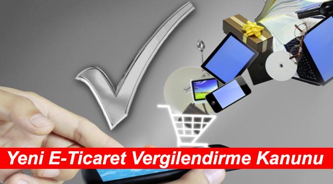 Elektronik Ticaretin (E-Ticaret) Vergilendirilmesi ve Kanunu