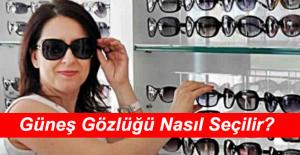 Güneş Gözlüğü Alırken Nelere Dikkat Etmelisiniz?Özel Haber!
