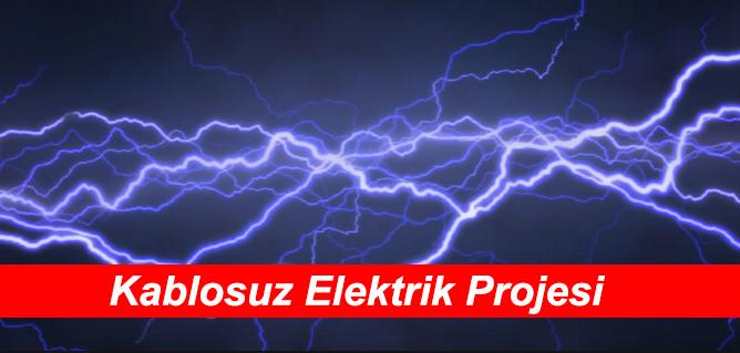 Kablosuz Elektrik Akımı Projesi Nedir?Hangi Aşamada?