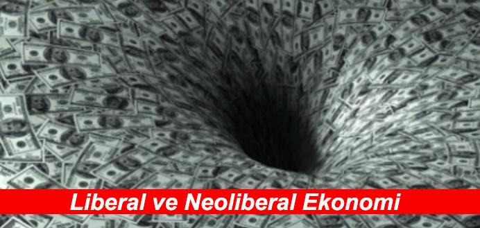 Liberal ve Neoliberal Ekonomi Politikaları ve Yönetimi