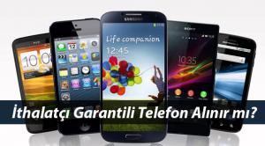 İthalatçı Garantili Telefon Alınır mı? İthalatçı ve Distribütör Arasındaki Farklar