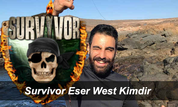 Survivor Eser West Nereli Boyu Yaşı ve Mesleği ve İnstagram Adresi