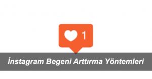 Instagram Beğeni Arttırma Yolları Kolay ve Etkili Yöntemler