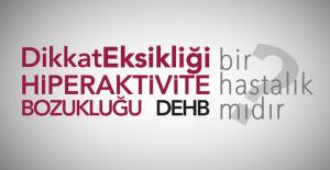 Dikkat Eksikliği Hiperaktivite Bozukluğu Hastalığı (DEHB) Nedir?