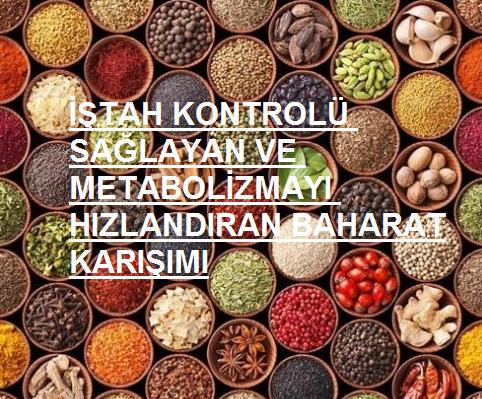 İştah Kontrolü Sağlayan Ve Metabolizmayı Hızlandıran Baharat Karışımı Nasıl Yapılır?