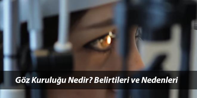 Günümüzün Gözde Hastalığı Göz Kuruluğu Nedir? Belirtileri ve Nedenler Neler?