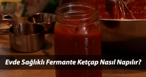 Evde Sağlıklı Fermente Edilmiş Ketçap Tarifi
