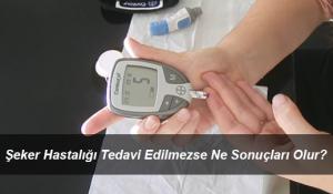 Şeker Hastalığı (Diyabet) Tedavisine Dikkat Edilmezse Ne Olur?