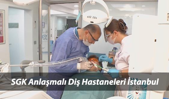 Sgk Anlaşmalı Diş Hastaneleri İstanbul Anadolu ve Avrupa Yakası