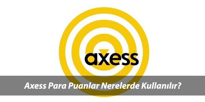 Axess Chip Para (Puan) Geçen Marketler 2021 , Akaryakıt ve Alışveriş Siteleri