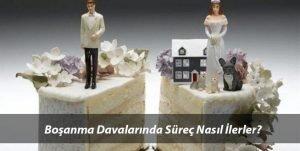 Boşanma Davası Süreci Nasıl İlerler? Dava Adımları Neler?