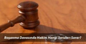 Boşanma Davasında Hakim Hangi Soruları Sorar? Nasıl Davranılmalı?