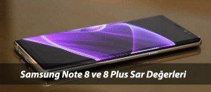 Samsung Note 8 ve Note 8 Plus Sar Değeri ve Karşılaştırma
