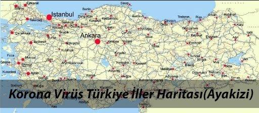 Türkiye Korona Virüs İller Haritası ,Korona Virüsü Türkiye Ayak İzleri