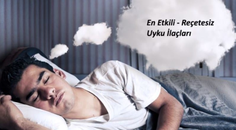 En iyi Uyku İlaçları (Hapları) Reçetesiz ve En Yaygın Kullanılanlar